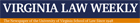 Virginia Law Weekly